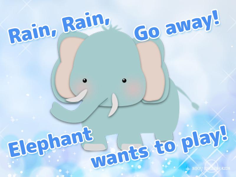 Elephant wants to play! Rain, rain, go away!